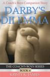 Darby's Dilemma: A Coach's Boys Special Edition (The Coach's Boys Series Book 6) - Kristy K. James