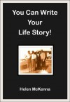 You Can Write Your Life Story! - Helen McKenna