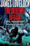 The Revenge of Gaia: Why the Earth Is Fighting Back - And How We Can Still Save Humanity - James E. Lovelock