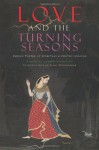 Love and The Turning Seasons: India's Poetry of Spiritual l& Erotic Longing - Andrew Schelling