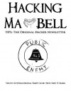 Hacking Ma Bell: The First Hacker Newsletter - Abbie Hoffman, Tom Edison, A.L. Bell