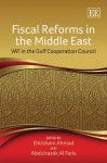 Fiscal Reforms in the Middle East: Vat in the Gulf Cooperation Council - Ehtisham Ahmad, Abdulrazaq Al Faris