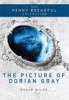 The Picture of Dorian Gray: The Penny Dreadful Collection - Oscar Wilde, Jeffrey Eugenides