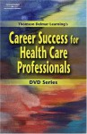 Delmar's Career Success for Health Care Professionals DVD #4: Doing the Right Thing - Delmar Thomson Learning
