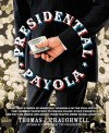Presidential Payola: The True Stories of Monetary Scandals in the Oval Office that Robbed Taxpayers to Grease Palms, Stuff Pockets, and Pay for Undue Influence from Teapot Dome to Halliburton - Thomas J. Craughwell, Thomas Craughwell