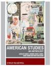 American Studies: An Anthology - Janice A. Radway, Barry Shank, Penny M. Von Eschen, Kevin Gaines
