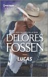 Lucas (The Lawmen of Silver Creek Ranch) - Delores Fossen
