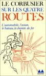 Sur Les Quatres Routes - Le Corbusier