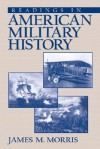 Readings in American Military History - James M. Morris