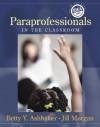 Paraprofessionals in the Classroom - Betty Y. Ashbaker, Jill Morgan