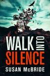 Walk Into Silence - Susan McBride