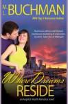Where Dreams Reside (Angelo's Hearth) - M. L. Buchman