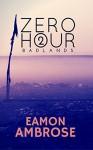 Zero Hour Part 2: Badlands - Eamon Ambrose
