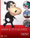 Maya 8 at a Glance [With CDROM] - George Maestri, Mick Larkins
