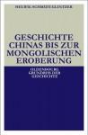 Geschichte Chinas bis zur mongolischen Eroberung : 250 v.Chr. - 1279 n.Chr. - Helwig Schmidt-Glintzer