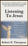 Listening to Jesus - Robert B. Thompson