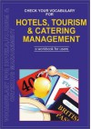 Check Your Vocabulary for Hotels, Tourism & Catering: A Workbook for Users - David Riley