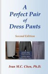 A Perfect Pair of Dress Pants - Ivan M.C. Chen