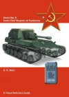 World War II Soviet Field Weapons & Equipment: A Visual Reference Guide (Datafile 1939-45) - Keith Ward