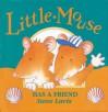 Little Mouse Has A Friend (Ragged Bears Ready Readers) - Steve Lavis