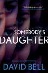 Somebody's Daughter - David Bell