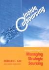 Inside Outsourcing: The Secrets of Strategic Sourcing - Charles L. Gay, James Essinger