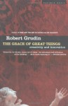 The Grace of Great Things: Creativity and Innovation - Robert Grudin