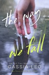 The Way We Fall (The Story of Us Book 1) - Cassia Leo