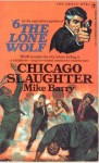 Chicago Slaughter - Mike Barry