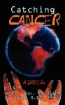 Catching Cancer - Randolph M. Howes