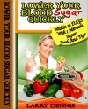 Lower Your Blood Sugar Quickly: Within 19 DAYS With 1 Super Food - Larry Dennis