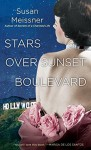 Stars Over Sunset Boulevard - Susan Meissner