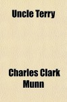 Uncle Terry - Charles Clark Munn