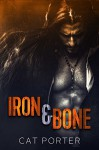 Iron & Bone (Lock & Key Book 3) - Cat Porter
