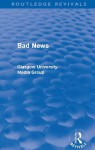 Bad News (Routledge Revivals): 1 - Peter Beharrell, Howard Davis, John Eldridge, John Hewitt, Jean Hart, Gregg Philo, Paul Walton, Brian Winston