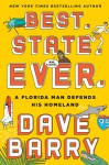 Best. State. Ever.: A Florida Man Defends His Homeland - Dave Barry