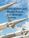 Iran's Rocket and Missile Forces and Strategic Options (CSIS Reports) - Anthony H. Cordesman
