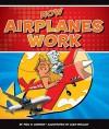 How Airplanes Work - Paul R. Ohmann, Glen Mullaly