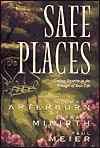 Safe Places: Finding Security in the Passages of Your Life - Stephen Arterburn, Frank Minirth, Paul D. Meier