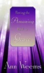 Putting the Amazing Back in Grace - Ann Weems