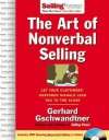 The Art of Nonverbal Selling: Let Your Customers' Unspoken Signals Lead You to the Close (SellingPower Library) - Gerhard Gschwandtner