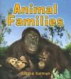 Animal Families - Bobbie Kalman
