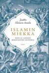 Islamin miekka. Idän ja lännen konfliktien historia - Jaakko Hämeen-Anttila