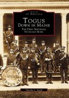 Togus, Down in Maine: The First National Veterans Home - Timothy Smith