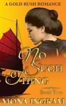 No Such Thing: A San Francisco Gold Rush Romance (Gold Rush Romances Book 2) - Mona Ingram