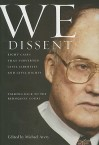 We Dissent: Talking Back to the Rehnquist Court: Eight Cases That Subverted Civil Liberties and Civil Rights - Michael Avery