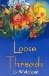 Loose Threads - Jo Whitehead