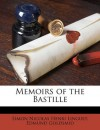 Memoirs of the Bastille - Simon Nicolas Henri Linguet, Edmund Goldsmid