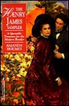 The Henry James Sampler: A Quotable Treasury for the Modern Reader - Amanda Holmes