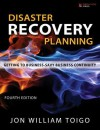 Disaster Recovery Planning: Getting to Business-Savvy Business Continuity - Jon William Toigo
